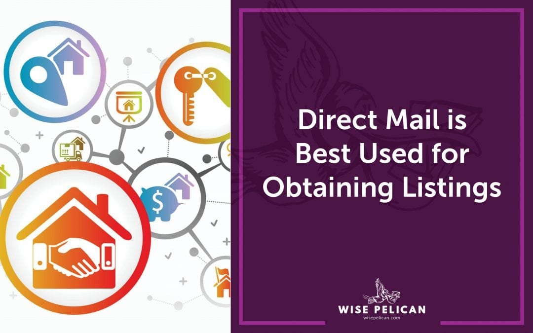 Direct Mail is Best Used for Obtaining Listings