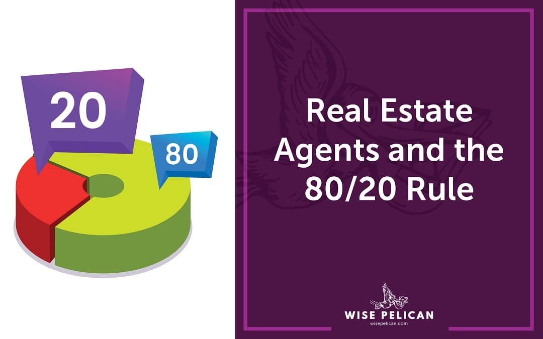 Real Estate Agents and the 80/20 Rule