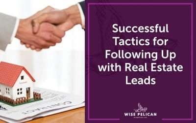 Successful Tactics for Following Up with Real Estate Leads