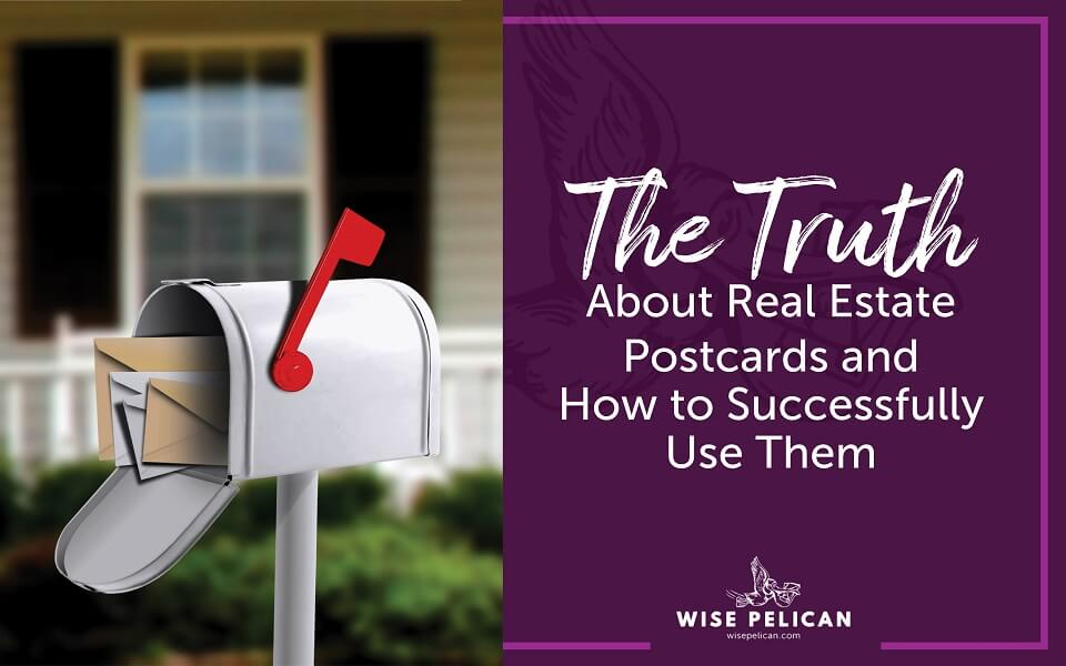 The Truth About Real Estate Postcards