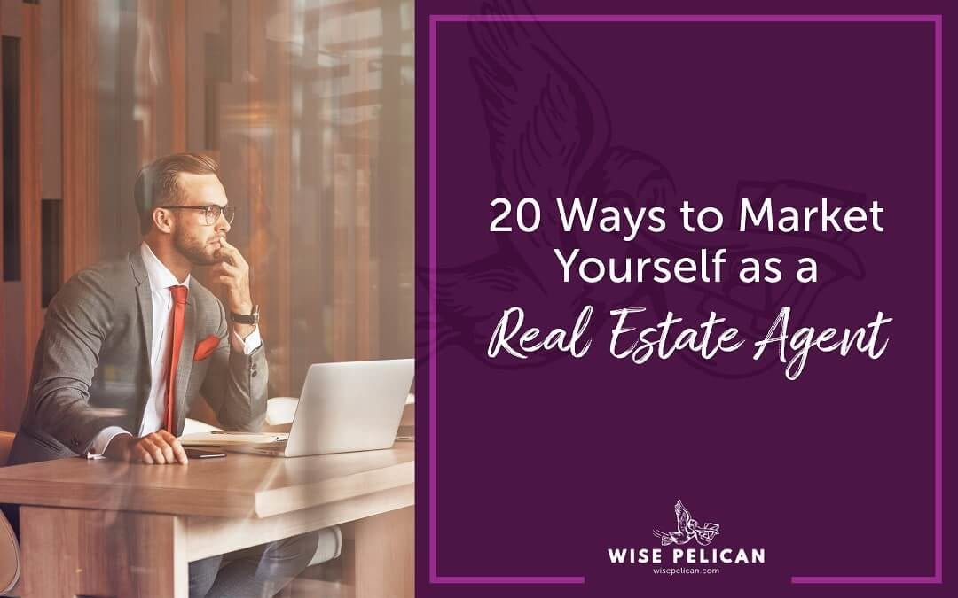 20 Ways to Market Yourself as a Real Estate Agent